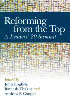 Co-editor, Reforming from the Top: A Leaders' 20 Summit