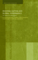 Co-editor, Regionalisation and Global Governance: The Taming of Globalisation?
