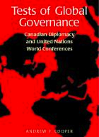 Tests of Global Governance: Canadian Diplomacy and United Nations World Conferences