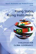 Co-editor, Rising States, Rising Institutions: Challenges for Global Governance